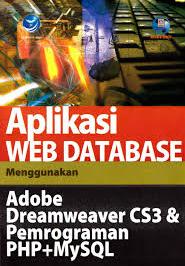 Aplikasi web database menggunakan adobe dreamweaver cs3 & pemrograman php+mysql