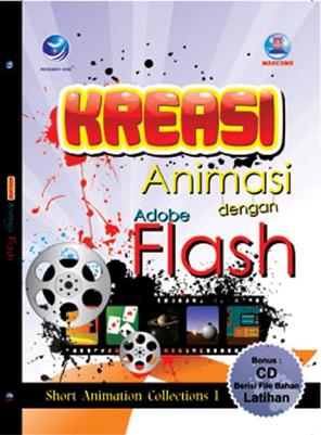 Kreasi animasi dengan adobe flash : short animation collections 1