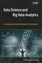 Data science and big data analytics : discovering, analyzing, visualizing and presenting data